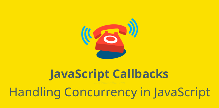 Understanding JavaScript Callbacks and best practices
