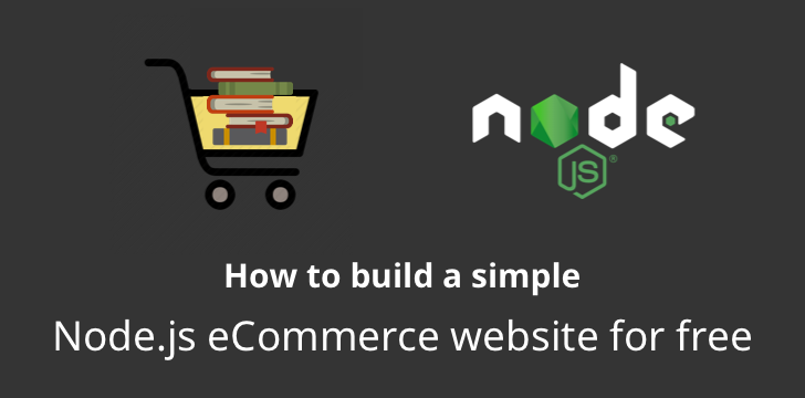 How to build a Node js eCommerce website for free | Adrian