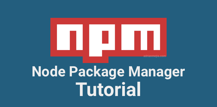 Node Package Manager (NPM) Tutorial